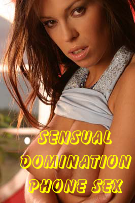 sensual domination phone sex